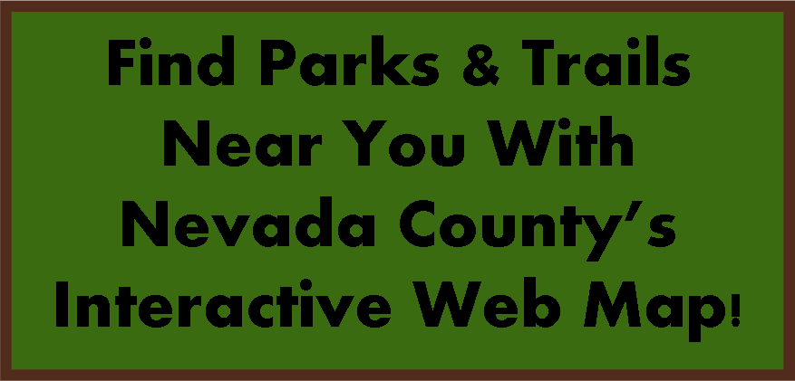 Find parks and trails near you with Nevada Countys Interactive web map