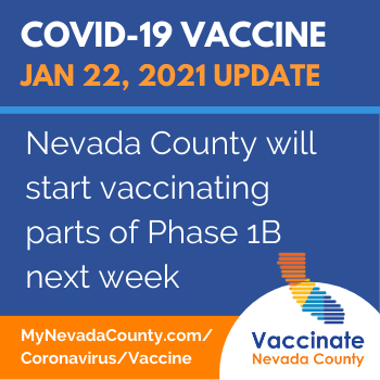 Jan 22 Nevada County Will Start Vaccinating First Groups in Phase 1B Next Week
